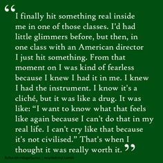 Richard Armitage on wanting to be an actor. see, this kind of feeling is EXACTLY what I want to feel someday.