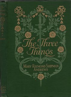 Andrews, Mary Raymond Shipman--Three Things--Little Brown   by Sundance Collections