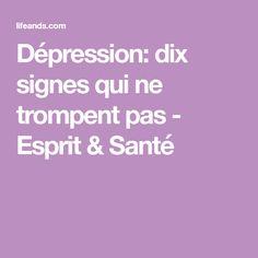 Dépression: dix signes qui ne trompent pas - Esprit & Santé