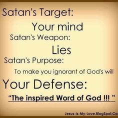 You do not have to fall victim to Satan's attacks. Read God's Word the Bible daily.