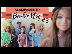 Barbie - Vlog de Acampamento #3 (Barbie Camp)