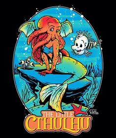 Cthulhu as the Little Mermaid in this t-shirt by Captain Ribman. Lovecraft Cthulhu, Hp Lovecraft, Day Of The Shirt, Eldritch Horror, Dark Disney, Call Of Cthulhu, Wood Print, The Little Mermaid, Doctor Who