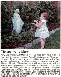 If you are devoted to the Virgin Mary, this picture will just make you SO HAPPY! Little 1 yr old Anna Maria always wants to go to The BLessed Virgin Mary in the yard and talk to her and kiss her and be close to her! Blessed Mother Mary, Blessed Virgin Mary, Holy Mary, Sainte Therese De Lisieux, St Therese, Immaculée Conception, Prayer Garden, Religion, Mama Mary
