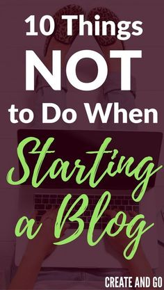 There are lots of blogging tips out there, but few people talk about what NOT to do when starting a blog. Learn from our mistakes so you can make money online without all of the headaches! http://createandgo.co/what-not-to-do-when-starting-a-blog/ More