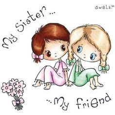 """Lovely """"My sister – my friend"""" drawing. Tags: Cute, Beautiful, Sister Lovely My sister – my friend drawing. Sister Love Quotes, Love My Sister, Best Sister, My Best Friend, Best Friends, Brother Sayings, Friend Quotes, Quotes Quotes, Masha Et Mishka"""