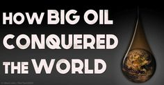 Propeller | Share | How Big Oil Conquered the World and Left Us for Dead