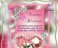 Have a great day! Monday Blessings, Morning Blessings, Morning Prayers, Monday Morning Blessing, Good Morning Saturday, Morning Greetings Quotes, Good Morning Quotes, Psalms Quotes, Weekday Quotes