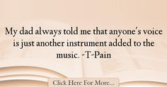 T-Pain Quotes About Dad - 12772