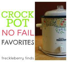 Crock Pot No-Fail Favorites