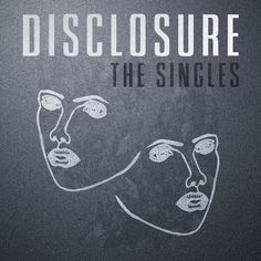 """Along with a new album """"Settle"""" for June, Disclosure will release a 4-track singles EP """"Disclosure: The Singles"""", due 04/30 from Cherrytree."""