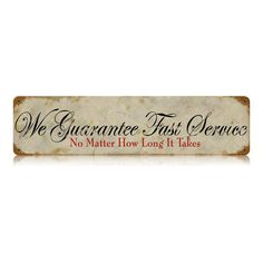This Fast Service vintage metal sign measures 20 inches by 5 inches and weighs in at 1 lb(s). We hand make all of our vintage metal signs in the USA using heavy gauge american steel and a process known as sublimation, where the image is baked into a powder coating for a durable and long lasting f...