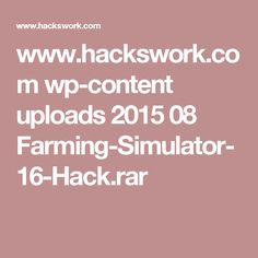 www.hackswork.com wp-content uploads 2015 08 Farming-Simulator-16-Hack.rar