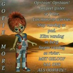 Afrikaanse Quotes, Goeie More, Special Quotes, Good Morning Wishes, Prayer Quotes, No Worries, Poems, Prayers, Language