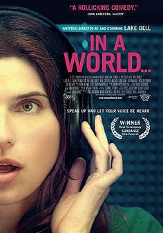 """In a World""  movie about voice over and feminist parable.  It's actually quite funny :)"