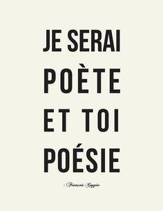 """i'll be a poet and you'll be poetry"" 