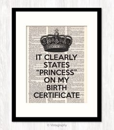 Vintage Dictionary Art Print PRINCESS Birth Certificate CROWN funny quote Typography Typographic Funny Quote Art Print. $10.00, via Etsy.