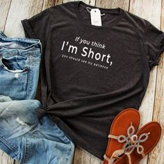 if you think im short funny cute graphic short sleeve t shirt - sk2393-r5 / XXXL