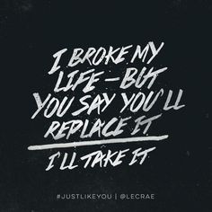just like You - lecrae Lecrae Lyrics, Lecrae Quotes, Lyric Quotes, Rapper Quotes, Song Lyrics, Bible Verses Quotes, Faith Quotes, Me Quotes, Scriptures