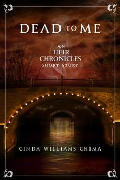 Dead To Me by Cinda Williams Chima -- free short story connecting The Dragon Heir to The Enchanter Heir