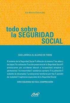 Amazon.com: Todo sobre la Seguridad Social (Spanish Edition) eBook: Marchal Bermúdez, Eva: Kindle Store - De Vecchi Ediciones - DVE - Editorial Devecchi - DVE Publishing - DVE Ediciones