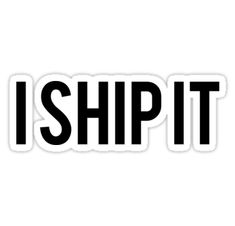 """I ship it"" Stickers by Nerisse Bubble Stickers, Meme Stickers, Snapchat Stickers, Phone Stickers, Cool Stickers, Printable Stickers, Bumper Stickers, Phone Decals, I Ship It"