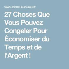 27 Choses Que Vous Pouvez Congeler Pour Économiser du Temps et de l'Argent ! Sweet Home, Nutrition, Eat, Cooking, Conservation, Freeze, Casseroles, Html, Desserts