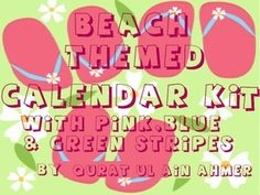 """Beach Themed Calendar Set with Pink, Blue & Green Stripes:Classroom Calendar Kit Includes:1- 12 month headers for calendar.Size = 3"""" x 9""""2- 36 numbers cards for calendar. Size = 3"""" x 3""""3- 7 days of the week calendar headers. Size = 1.5"""" x 3""""4- Today is,Yesterday was, Tomorrow is Posters ( Size = 6"""" x 10"""") and 7 days of the week words to be placed on the posters.(Size = 2.5"""" x 7"""")5- Today's weather is poster ( size = 6' x 10"""") and weather cards to be placed on the poster. ( size = 4"""" x 5"""" )…"""