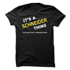 Its A Schneider Thing - customized shirts #black tee #sweatshirts