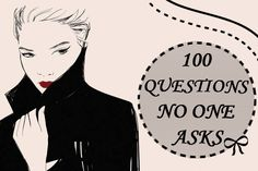 100 QUESTIONS NO ONE ASKS | TAG