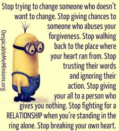 Stop trying to change someone