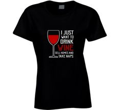 I Just Want To Drink Wine, Sell Homes, Take Naps Women's T Shirt #Gildan #BasicTee #Allyear