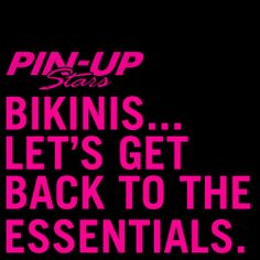 #PinUpStars #bikinis: let's get back to essential #fashionquotes