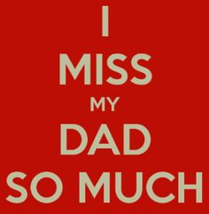 I miss you dad xx