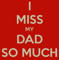 I miss you dad xoxox