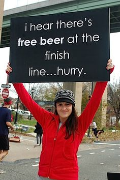 There's free beer at the finish line - hurry! Running Signs, Running Posters, Running Humor, Running Quotes, Training Plan, Marathon Training, Marathon Signs, Marathon Posters, Marathon Quotes
