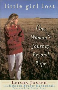 Little Girl Lost: One Woman's Journey Beyond Rape