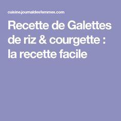 Recette de Galettes de riz & courgette : la recette facile
