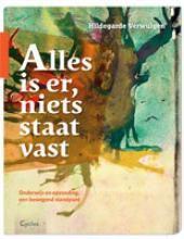 Alles is er, niets staat vast : onderwijs en opvoeding, een bewegend standpunt - Hildegarde Verwulgen - plaatsnr. 474.2/006 #Onderwijs #Opvoeding
