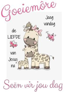 Goeie More, Lekker Dag, Afrikaanse Quotes, Good Morning Quotes, Van, Baby Animals, Comics, Fictional Characters, Lilac