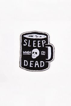 MINI SLEEP WHEN I'M DEAD PATCH