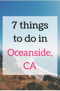Oceanside California tourism and the top seven attractions for visitors including a wine tasting, whale watching, the surf museum, and dining. Vista California, California Travel Guide, Oceanside California, California Camping, California Vacation, Camp Pendleton California, Legoland California, California Living, Southern California