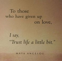 trust life! sweet thoughts!