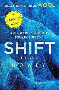 """""""Shift""""  ***  Hugh Howey  (2013)"""