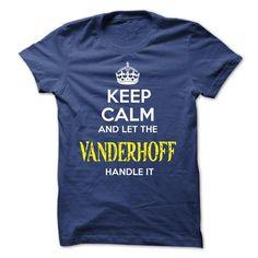VANDERHOFF - KEEP CALM AND LET THE VANDERHOFF HANDLE IT - #tee shirt #tee ideas. PRICE CUT => https://www.sunfrog.com/Valentines/VANDERHOFF--KEEP-CALM-AND-LET-THE-VANDERHOFF-HANDLE-IT.html?68278