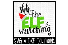 Shh...the Elf is watching Cutting File By Corbins SVG Cuts