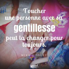 Toucher une personne par sa gentillesse peut la changer pour toujours