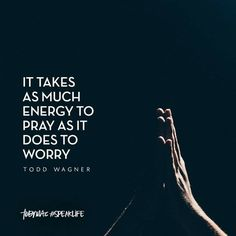 """""""It takes as much energy to pray as it does to worry. Prayer Quotes, Bible Verses Quotes, Faith Quotes, Me Quotes, Scriptures, Famous Quotes, Qoutes, Tobymac Speak Life, Faith In God"""