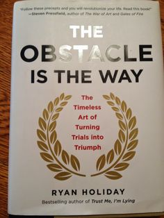 """21 Inspiring Quotes from """"The Obstacle is the Way"""" by Ryan Holiday to Turn Trials into Triumphs"""