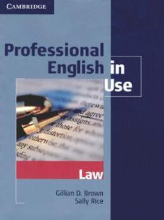 Professional English in Use Law von Gillian D. Brown http://www.amazon.de/dp/0521685427/ref=cm_sw_r_pi_dp_KCA4ub0PVB2J3
