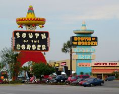 South of the Border: the awesomely tacky, slightly non-PC rest stop on the North Carolina/South Carolina border.
